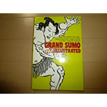 Grand Sumo: Fully Illustrated
