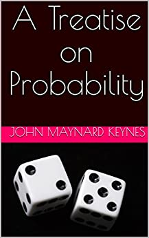 A Treatise on Probability (English Edition)