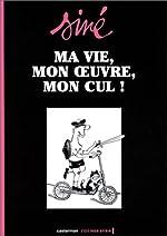 Ma vie, mon oeuvre, mon cul !, volume 1 de Siné