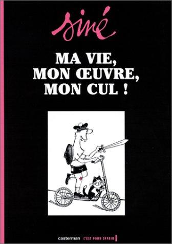 Ma vie, mon oeuvre, mon cul !, volume 1