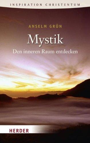 Mystik: Den inneren Raum entdecken (HERDER spektrum)