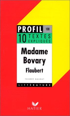 Flaubert, Madame Bovary : 10 textes expliqués