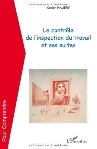 Le contrle de l'inspection du travail et ses suites de Xavier Haubry (29 mars 2010) Broch