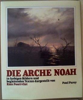 Die Arche Noah. In farbigen Bildern und begleitenden Texten dargestellt