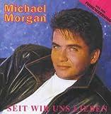 Songtexte von Michael Morgan - Seit wir uns lieben