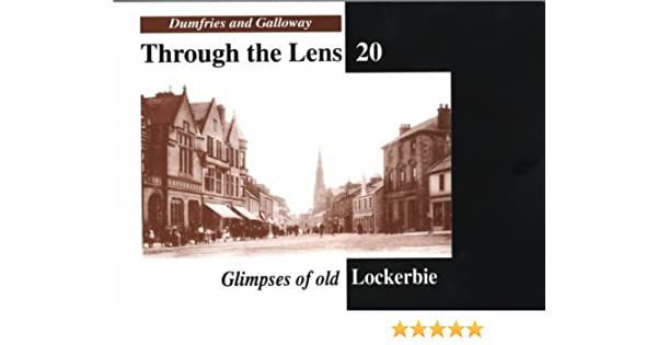 Pleasant Glimpses Of Old Lockerbie Dumfries  Galloway Through The Lens  With Exquisite Glimpses Of Old Lockerbie Dumfries  Galloway Through The Lens  Amazoncouk Bob Mcewan  Books With Archaic Large Garden Parasols Uk Also Express Gardening In Addition Garden Design Courses Kent And Covent Garden Markets As Well As Herefordshire Gardens Additionally Garden Solar Lights Review From Amazoncouk With   Exquisite Glimpses Of Old Lockerbie Dumfries  Galloway Through The Lens  With Archaic Glimpses Of Old Lockerbie Dumfries  Galloway Through The Lens  Amazoncouk Bob Mcewan  Books And Pleasant Large Garden Parasols Uk Also Express Gardening In Addition Garden Design Courses Kent From Amazoncouk
