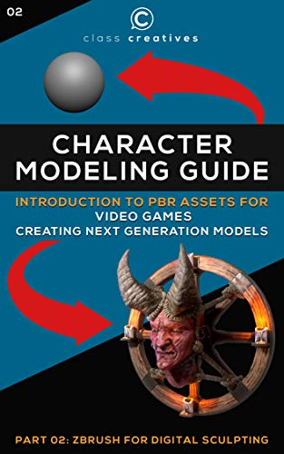 Character Modeling Guide | Introduction to PBR Assets for Video Games | Part 02: Zbrush for Digital Sculpting (English Edition)