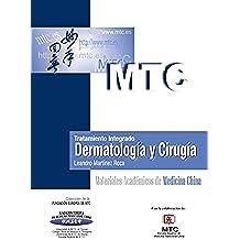 Tratamiento integrado. Dermatología y Cirugía: Materiales Académicos de Medicina China