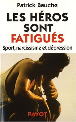 Les héros sont fatigués : Sport, narcissisme et dépression