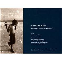L'oeil nomade : Voyage à travers le pays Djibouti
