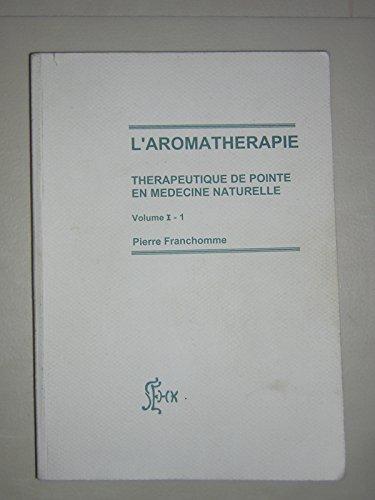 L'aromathérapie, technique de pointe en médecine naturelle