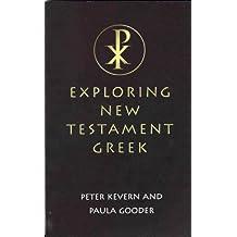 Exploring New Testament Greek: A Way in