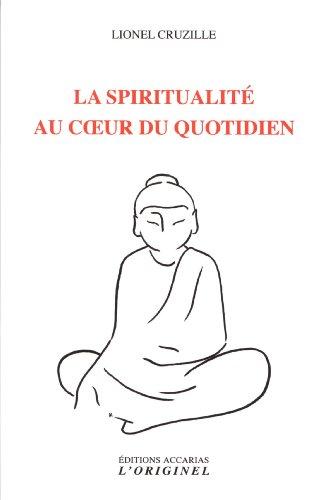 La spiritualité au coeur du quotidien par Lionel Cruzille
