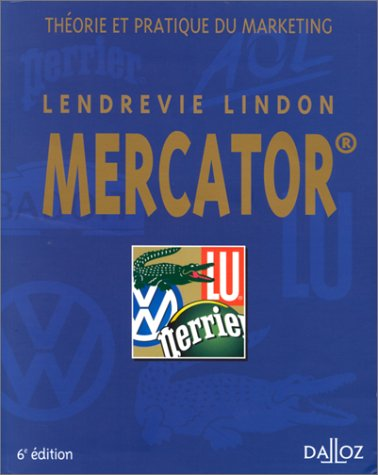 Mercator : Thorie et pratique du marketing, 6eme dition