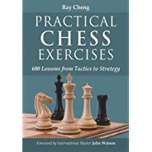 Practical Chess Exercises: 600 Lessons from Tactics to Strategy (English Edition)