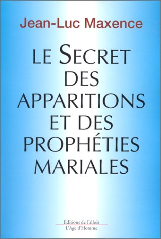 Le secret des apparitions et des prophties mariales