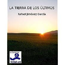 La tierra de los últimos (Colección Novela Histórica)
