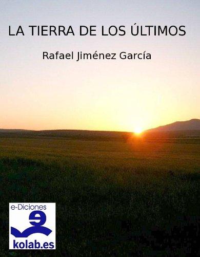 Libros descargables Kindle La tierra de los últimos (Colección Novela Histórica) ePub