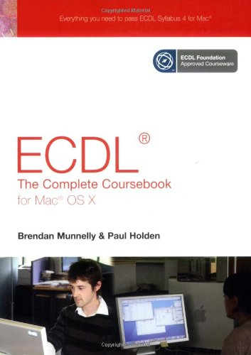 ECDL4 The Complete Coursebook for Mac OSX por Brendan Munnelly