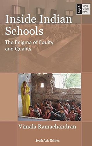 Inside Indian Schools: The Enigma of Equity and Quality