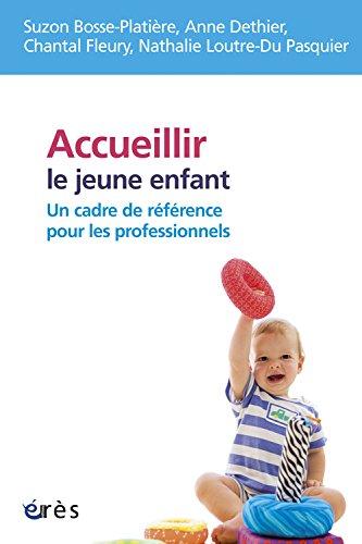 Accueillir le jeune enfant : Un cadre de référence pour les professionnels ?