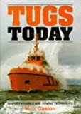 Tugs Today: Modern Vessels and Towing Techniques