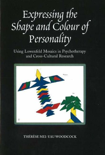 Expressing the Shape and Colour of Personality: Using Lowenfeld Mosaics in Psychotherapy and Cross-Cultural Research