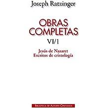 Obras completas de Joseph Ratzinger. VIII/1: Jesús de Nazaret. Escritos de cristología: 6 (MAIOR)