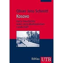 Kosovo: Kurze Geschichte einer zentralbalkanischen Landschaft