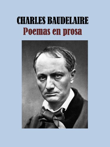 POEMAS EN PROSA - CHARLES BAUDELAIRE por CHARLES BAUDELAIRE