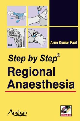 Step by Step Regional Anesthesia (Step by Step (Anshan)) by Kumar Arun Paul (2008-07-31)