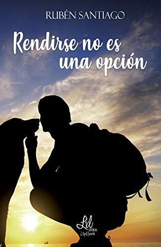 Rendirse no es una opción por Rubén Santiago