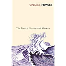 The French Lieutenant's Woman (Vintage Classics)