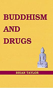 BUDDHISM AND DRUGS by [Taylor, Brian F.]