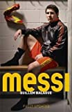 [Messi] (By: Guillem Balague) [published: December, 2014]