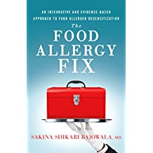 The Food Allergy Fix: An Integrative and Evidence-Based Approach to Food Allergen Desensitization (English Edition)