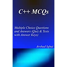 C++ MCQs: Multiple Choice Questions and Answers (Quiz & Tests with Answer Keys) (English Edition)
