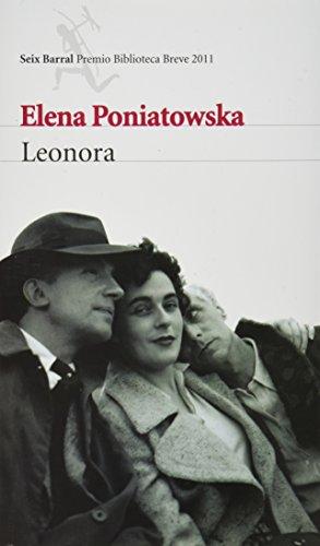 Leonora (Seix Barral Premio Biblioteca Breve) por Elena Poniatowska