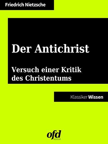 Der Antichrist – Versuch einer Kritik des Christentums: Textversion in heutigem Deutsch