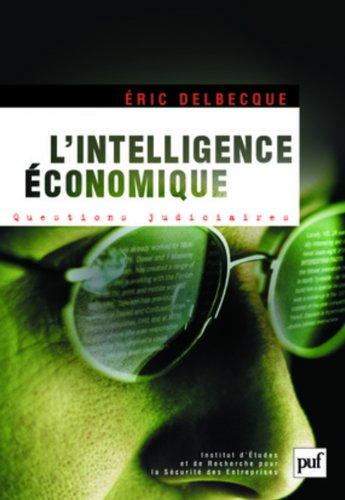 L'intelligence économique : une nouvelle culture pour un nouveau monde par Eric Delbecque