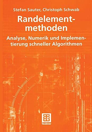 Randelementmethoden: Analyse, Numerik und Implementierung schneller Algorithmen (German Edition)