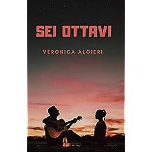 Sei Ottavi (Italian Edition)