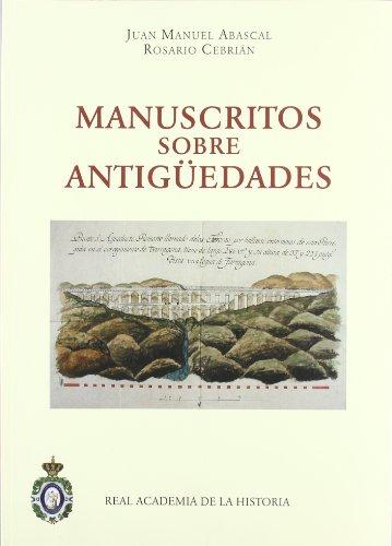 Manuscritos sobre Antigüedades de la Real Academia de la Historia. (Antiquaria Hispánica.)