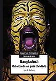 Bangladesh. Crónica de unpaís olvidado (Cuadernos Livingstone)