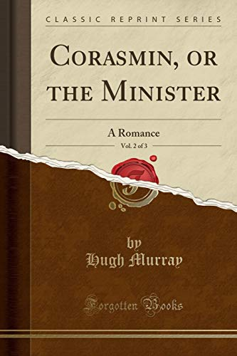 Corasmin, or the Minister, Vol. 2 of 3: A Romance (Classic Reprint)