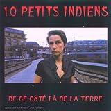 Songtexte von 10 petits indiens - De ce côté là de la Terre