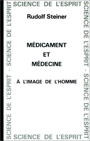 Médicament et médecine à l'image de l'homme par Rudolf Steiner (Relié)
