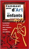 Comment parler d'art aux enfants de Françoise Barbe-Gall ( 30 juin 2002 ) - 30/06/2002
