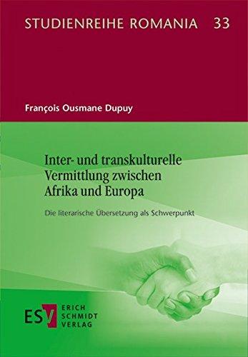 inter-und-transkulturelle-vermittlung-zwischen-afrika-und-europa-die-literarische-ubersetzung-als-sc