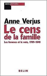 Le cens de la famille. Les femmes et le vote, 1789-1848